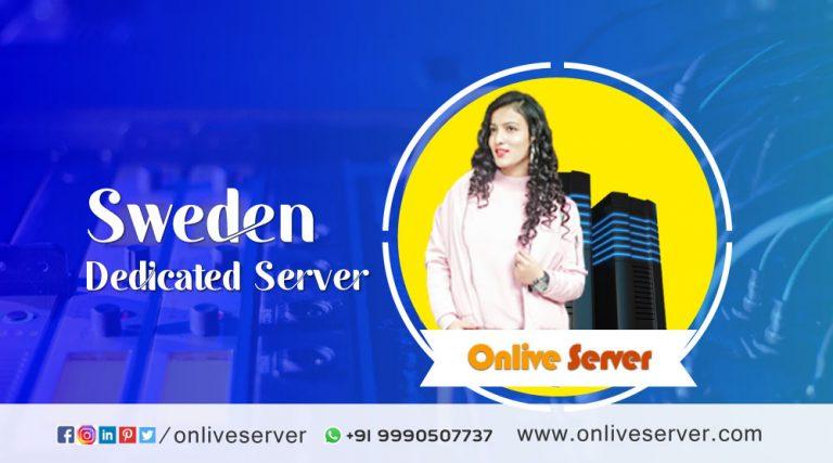 Know about Sweden Dedicated Server Hosting – Onlive Server